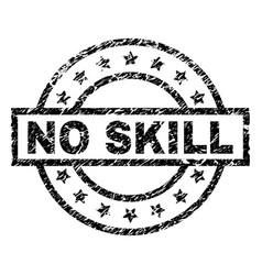 Grunge textured no skill stamp seal vector