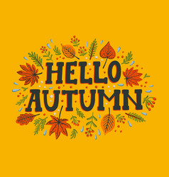 hello autumn composition on yellow background vector image