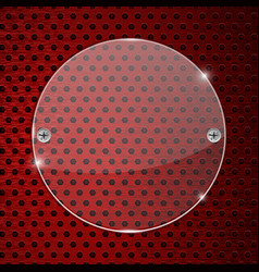 round glass transparent plate on red perforated vector image vector image