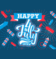 hand lettering july 4th independence day usa vector image