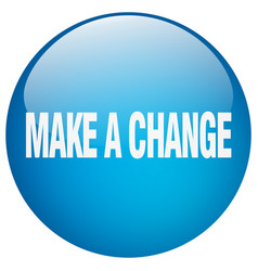 Make a change blue round gel isolated push button vector