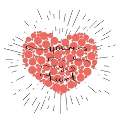 You re my heart- hand lettering on red heart vector image
