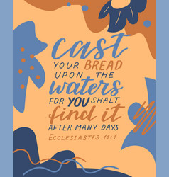 Hand lettering with bible verse cast your bread vector