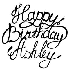 Happy birthday Ashley vector image
