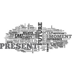 where is your happiness past present or future vector image