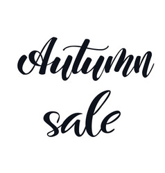 autumn sale hand lettering phrase black and white vector image