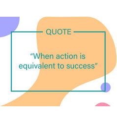 When action is equivalent to success vector