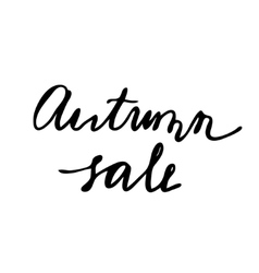 Autumn Sale Hand drawn lettering card vector image vector image