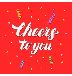 Cheers to you hand written lettering on festive vector image vector image