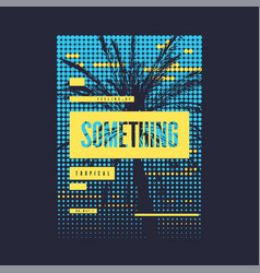 something tropical graphic summer t-shirt design vector image