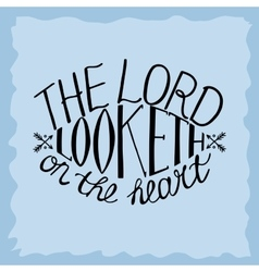 Bible background The Lord looketh on the heart vector