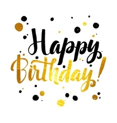 Happy birhtday gold foil calligraphic message vector