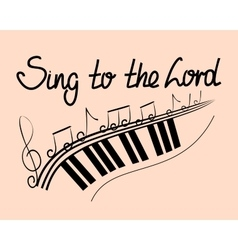 Lettering Bible Sing to the Lord with notes vector image