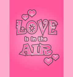 love is in the air text on pink background vector image vector image