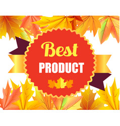 Best product award stamp design with maple leaves vector