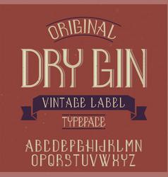 vintage label font named dry gin vector image