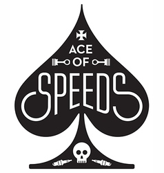 Ace Of Speeds motorcycle or car racing vector image vector image