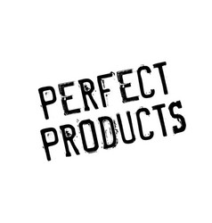 perfect products rubber stamp vector image