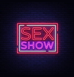 Sex show neon sign bright night banner in neon vector