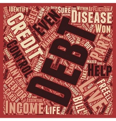 Debt And Debtor s Disease Do You Have It text vector