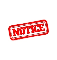 Notice rubber stamp vector image vector image