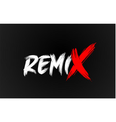 Red white black remix grunge brush stroke word vector