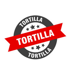 Tortilla sign tortilla black-red round ribbon vector