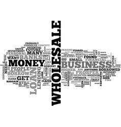 Where to borrow money for your wholesale business vector