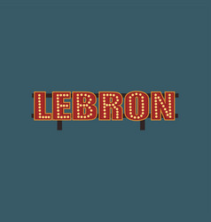 lebron retro street signboard vintage banner with vector image