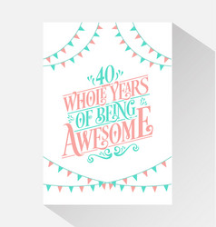 40 years birthday and anniversary celebration typo vector