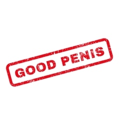 Good Penis Text Rubber Stamp vector image