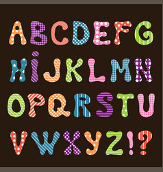 cute hand made alphabet for kids with textil vector image