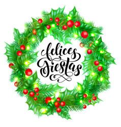 felices fiestas spanish happy holidays hand drawn vector image