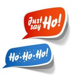 Just Say Ho Speech bubbles vector image