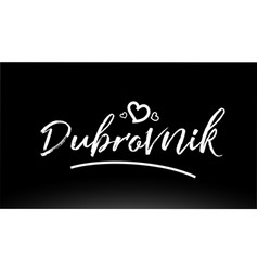 dubrovnik black and white city hand written text vector image