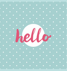 hello pink sign in frame on mint green background vector image