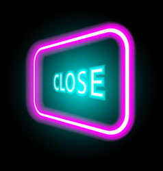 neon sign with word close on dark background vector image