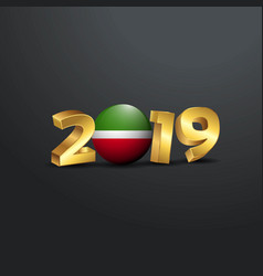 2019 golden typography with tatarstan flag happy vector