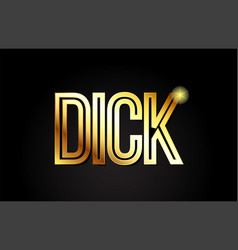 dick word text typography gold golden design logo vector image