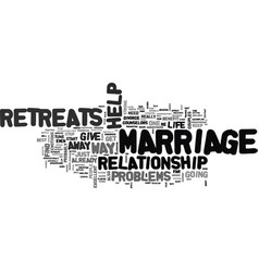 Are marriage retreats the way to stop your vector