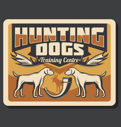 Hunting dogs hunter horn and antler trophy poster vector