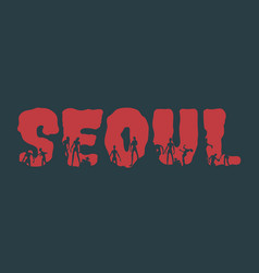 Seoul city name and silhouettes on them vector