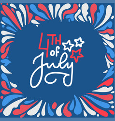 4th july happy independence day lettering card vector