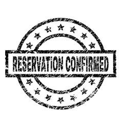 Scratched textured reservation confirmed stamp vector