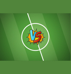 soccer championship versus battle cartoon vector image