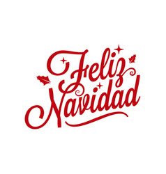 Spanish merry xmas lettering - feliz navidad on vector
