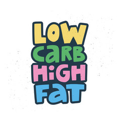 Low carb high fat cartoon lettering vector