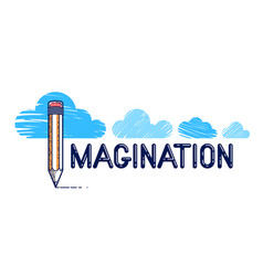 Imagination word with pencil instead letter i vector