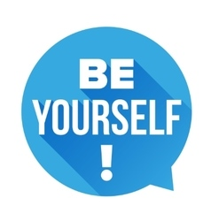 Be Yourself labbel vector