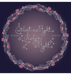Handwritten text Silent Holy Night and holly vector image